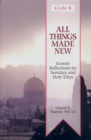 Cover of: All Things Made New: Homily Reflections for Sundays and Holy Days  | Harold A. Buetow