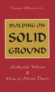 Cover of: Building on solid ground: authentic values and how to attain them