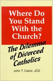 Cover of: Where do you stand with the church?: the dilemma of divorced Catholics : (with chapters on annulments, conscience, and the internal forum)