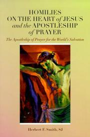 Cover of: Homilies on the Heart of Jesus and the Apostleship of Prayer | Herbert F. Smith
