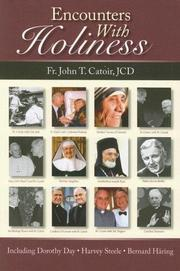 Cover of: Encounters With Holiness: My Interviews with:  Mother Teresa of Calcutta, Dorothy Day, Archbishop Fulton J. Sheen, Catherine de Hueck Doherty, Walter Ciszek, Leon-Josef Cardina