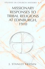 Cover of: Missionary responses to tribal religions at Edinburgh, 1910 | J. Stanley Friesen
