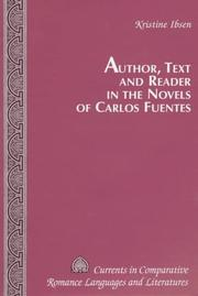 Cover of: Author, Text and Reader in the Novels of Carlos Fuentes (Currents in Comparative Romance Languages and Literatures)