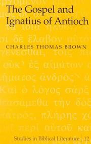 Cover of: Gospel and Ignatius of Antioch | Brown, Charles Thomas