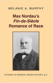 Cover of: Max Nordau's Fin-De-Siecle Romance of Race (Studies in German Jewish History)