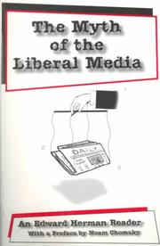 Cover of: The myth of the liberal media: an Edward Herman reader