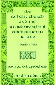 Cover of: Catholic Church and the secondary school curriculum in Ireland, 1922-1962 | T. A. O