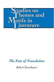 Cover of: The Fate of Translation (Studies on Themes and Motifs in Literature) | Robert Eisenhauer