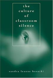 Cover of: The Culture Of Classroom Silence (Adolescent Cultures, School & Society) | Sandra Leanne Bosacki