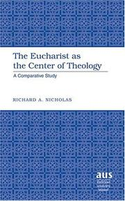 Cover of: The Eucharist As the Center of Theology | Richard A. Nicholas