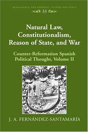 Cover of: Natural Law, Constitutionalism, Reason of State, And War: Counter-reformation Spanish Political Thought, Volume 2 (Renaissance and Baroque: Studies and Texts) | J. A. Fernandez-Santamaria