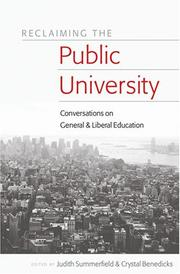 Cover of: Reclaiming the Public University: Conversations on General & Liberal Education (Higher ed: Questions About the Purpose(S) of Colleges and Universities) |