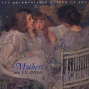 Cover of: Mothers 2001 Calendar | Metropolitan Museum of Art (New York, N.Y.)