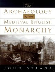 Cover of: Archaeology of the Medieval English Monarchy | John Steane