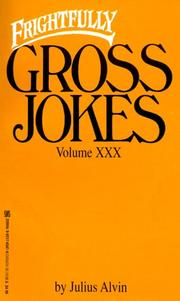 Cover of: Frightfully Gross Jokes Volume XXX (Gross Jokes)