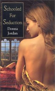 Cover of: Schooled For Seduction by Donna Jordan