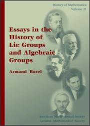Cover of: Essays in the History of Lie Groups and Algebraic Groups (History of Mathematics, V. 21)