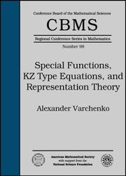 Cover of: Special Functions, KZ Type Equations, and Representation Theory (Cbms Regional Conference Series in Mathematics) | Alexander Varchenko