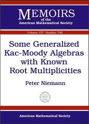 Cover of: Some Generalized Kac-Moody Algebras with Known Root Multiplicities | Peter Niemann