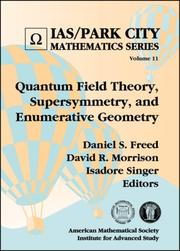 Cover of: Quantum field theory, supersymmetry, and enumerative geometry