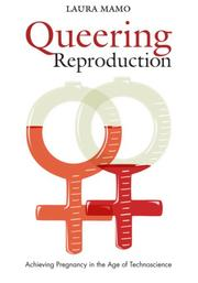 Cover of: Queering reproduction | Laura Mamo