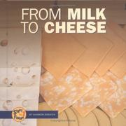 Cover of: From Milk to Cheese (Start to Finish (Minneapolis, Minn.).)