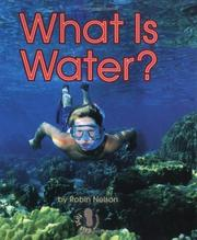 Cover of: What Is Water? | Robin Nelson