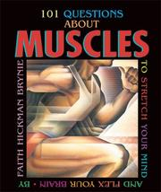 Cover of: 101 Questions About Muscles: To Stretch Your Mind and Flex Your Brain (101 Questions)