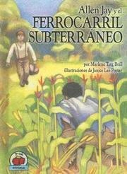 Cover of: Allen Jay Y El Ferrocarril Subterraneo / Allen Jay and the Undergound Railroad (Yo Solo Historia / on My Own History)