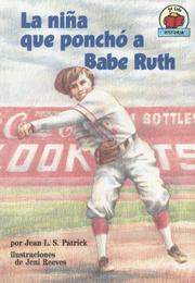 Cover of: La Nina Que Poncho a Babe Ruth/The Girl Who Struck Out Babe Ruth (Yo Solo Historia/on My Own History)