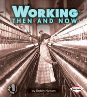 Cover of: Working Then and Now | Robin Nelson
