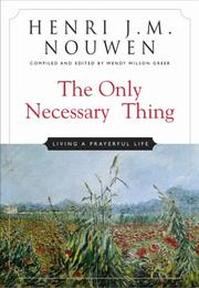 Cover of: The Only Necessary Thing | Henri J. M. Nouwen
