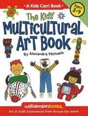 Cover of: The Kids Multicultural Art Book | Alexandra Michaels