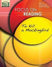 Cover of: Focus On Reading: To Kill A Mockingbird:grades 4-6 (Focus on Reading) | Walch
