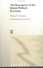 Cover of: The Emergence of the Global Political Economy (International Relations and History Series) | Willia Thompson