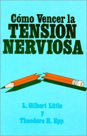 Cover of: Como vencer la tension nerviosa by Gilbert Little