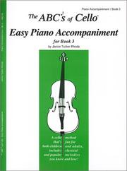 Cover of: The ABCs of Cello Easy Piano Accompaniment for Book 3 | Janice Tucker Rhoda