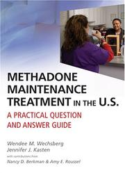 Methadone Maintenance Treatment in the U.S. by Wendee M. Weschsberg, Jennifer J. Kasten