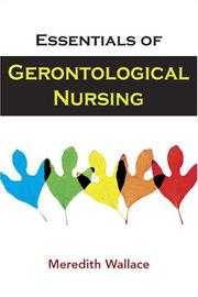 Cover of: Essentials of Gerontological Nursing | Meredith Wallace