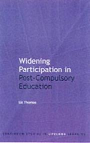 Cover of: Widening Participation in Post-Compulsory Education (Continuum Studies in Lifelong Learning) | Liz Thomas