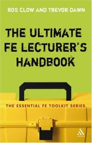 Cover of: Ultimate FE Lecturer's Handbook (Essential Fe Toolkit) by Ros Clow, Trevor Dawn