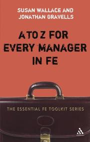 Cover of: A to Z for Every Manager in FE (The Essential Fe Toolkit Series) | Susan Wallace
