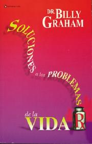 Cover of: Solving life's problem / Soluciones a los problemas de la vida by Graham, Billy