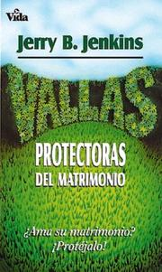 Cover of: Vallas Protectoras del Matrimonio by Jerry B. Jenkins