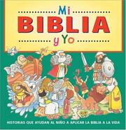 Cover of: Mi Biblia y Yo: Bible Stories that can be apply to our life.