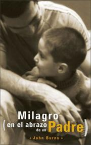 Cover of: El milagro en el abrazo de un Padre | John Burns