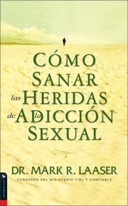 Cover of: Como Sanar las Heridas de la Adiccion Sexual