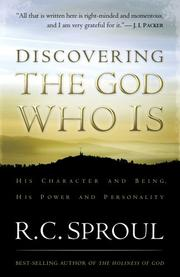 Cover of: Discovering the God Who Is | R. C. Sproul