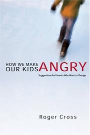 Cover of: How we make our kids angry