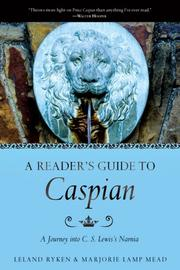 Cover of: A Reader's Guide To Caspian: A Journey into C.s. Lewis's Narnia